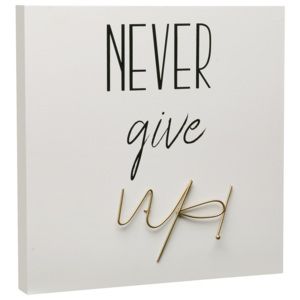 Tablou Versa Never Give Up, 30 x 30 cm