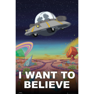 Rick And Morty - I Want To Believe Poster, (61 x 91,5 cm)