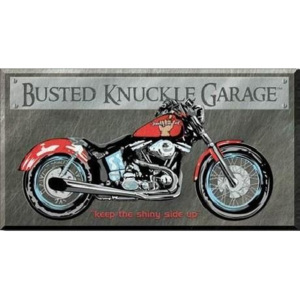BUSTED KNUCKLE GARAGE BIKE - keep the shiny side up Placă metalică, (40 x 21,5 cm)