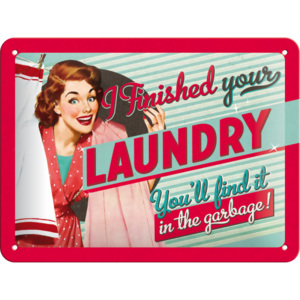 Placă metalică - Finished Your Laundry