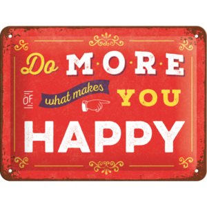 Placă metalică - Do More of What Makes You Happy