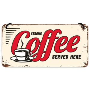 Placa metalica cu snur - Strong Coffee Served Here