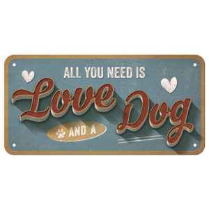 Placa metalica cu snur: All You Need is Love and a Dog - 10x20 cm
