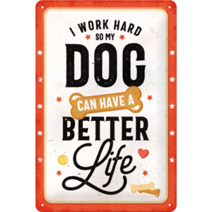 Placă metalică: Better Dog Life - 30x20 cm
