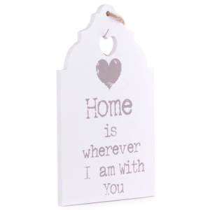 Placuta decorativa lemn, quot; Home is wherever I am with you quot