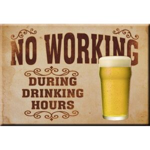 Placă metalică - No Working (During Drinking Hours)