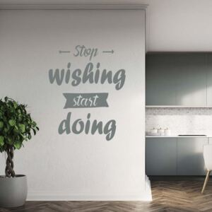 GLIX Stop wishing start doing - autocolant de perete Gri 40x30 cm