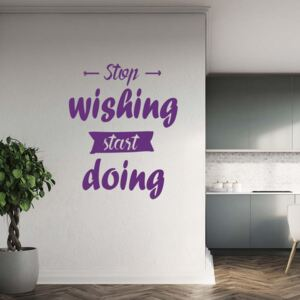 GLIX Stop wishing start doing - autocolant de perete Mov 40x30 cm