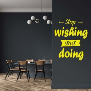 GLIX Stop wishing start doing - autocolant de perete Galben 40x30 cm