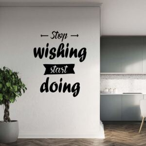 GLIX Stop wishing start doing - autocolant de perete Negru 40x30 cm