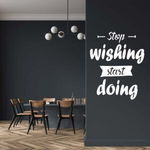 GLIX Stop wishing start doing - autocolant de perete Alb 40x30 cm