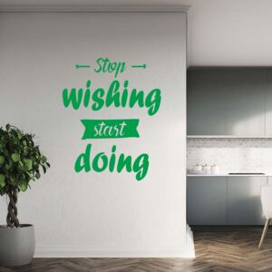 GLIX Stop wishing start doing - autocolant de perete Verde 40x30 cm