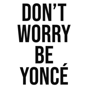 Ilustrare dont worry beyonce, Finlay Noa