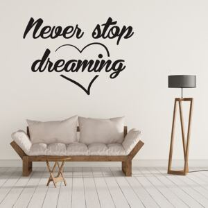 Sticker Decorare Pereti - Never Stop Dreaming