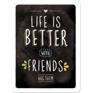 Placă metalică - Life is Better with Friends