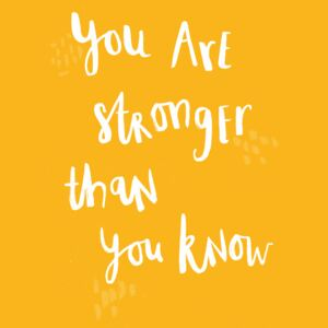 You are stronger than you know, (96 x 128 cm)