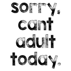 Ilustrare Sorry cant adult today, Finlay Noa