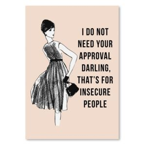 Poster Americanflat I Do Not Need Your Approval, 30 x 42 cm