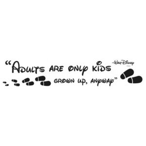 Stickere perete Disney - Adults are only kids grown up, anyway