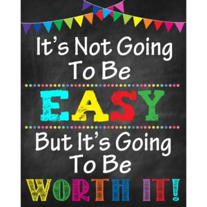 Sticker Motivational - It s not going to be easy, but it s going to be worth it!