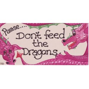 Placuta decorativa Please Don't Feed The Dragons