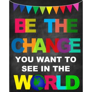 Sticker Mesaje Motivationale - Be the change you want to see in the world - 77x100 cm