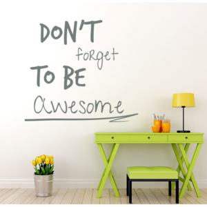 GLIX Don't forget to be awesome - autocolant de perete Gri 35x30 cm