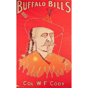 Poster advertising Buffalo Bill's Wild West show, published by Weiners Ltd., London Reproducere, - English School